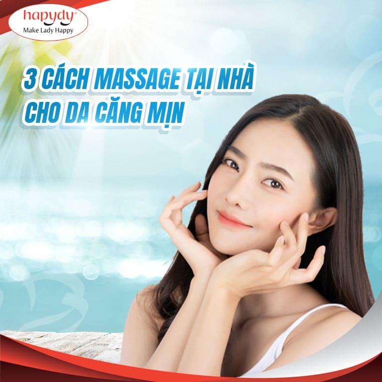 3 Cách massage giúp da căng mịn, sáng hồng tại nhà
